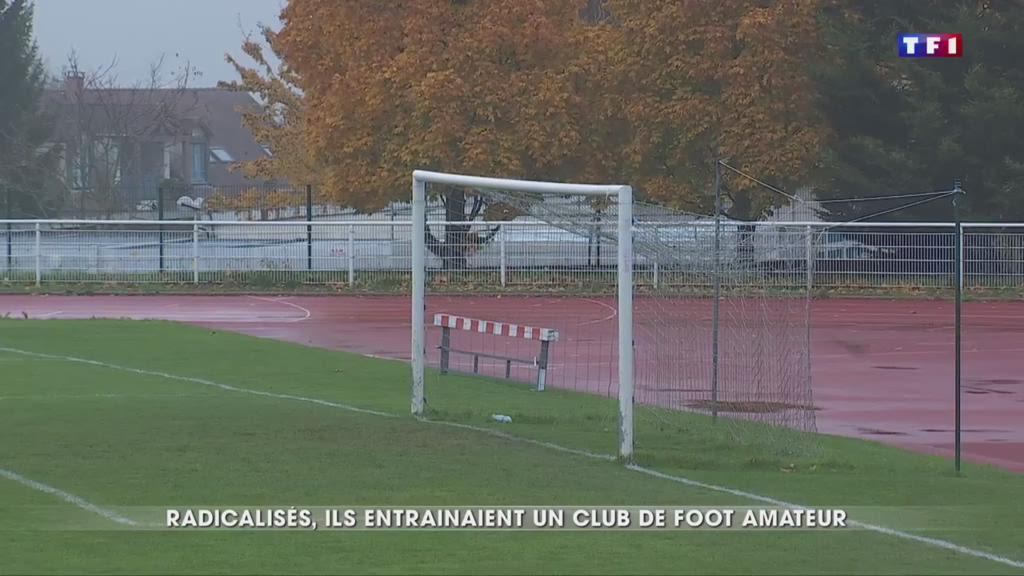 Radicalisés, ils entraînaient un club de foot amateur